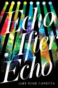 Echo After Echo by A. R. Capetta, 9780763691646