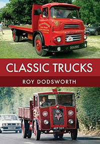 Classic Trucks by Roy Dodsworth, 9781445674407