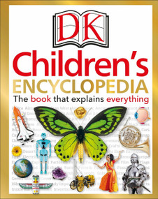 DK Children's Encyclopedia (The Book that Explains Everything) by DK, 9781465462077