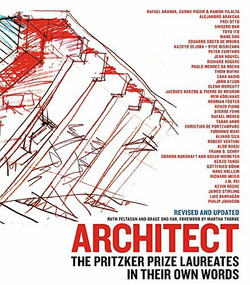 Architect (The Pritzker Prize Laureates in Their Own Words) by Ruth Peltason, Grace Ong-Yan, 9780316505055