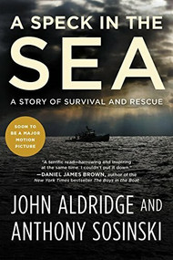 A Speck in the Sea (A Story of Survival and Rescue) by John Aldridge, Anthony Sosinski, 9781602863385