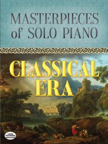 Masterpieces of Solo Piano (Classical Era) by Joseph Haydn, Wolfgang Amadeus Mozart, Johann Sebastian Bach, Peter Ilyitch Tchaikovsky, Ludwig van Beethoven, 9780486820200