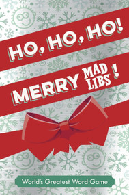 Ho, Ho, Ho! Merry Mad Libs! (Stocking Stuffer Mad Libs) by Mad Libs, 9781524786533