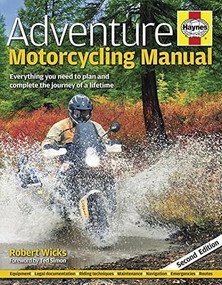 Adventure Motorcycling Manual (Everything you need to plan and complete the journey of a lifetime) by Robert Wicks, 9781785211805