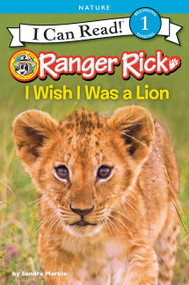 Ranger Rick: I Wish I Was a Lion by Sandra Markle, 9780062432063