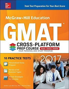 McGraw-Hill Education GMAT 2017 Cross-Platform Prep Course by Shannon Reed, Sandra Luna McCune, 9781259642432