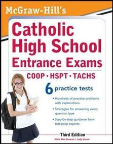 McGraw-Hill's Catholic High School Entrance Exams, 3rd Edition by Judy Unrein, Mark Alan Stewart, 9780071778305