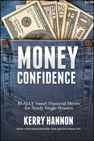 Money Confidence (Really Smart Financial Moves for Newly Single Women) by Kerry Hannon, 9781682614334