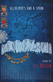 Alzheimer's and a Spoon by Liz Breslin, 9780947522988