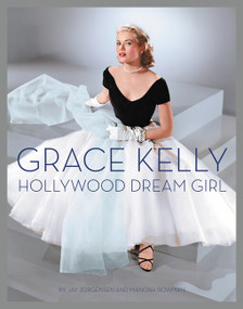 Grace Kelly (Hollywood Dream Girl) by Jay Jorgensen, Manoah Bowman, 9780062643339