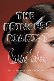 The Princess Diarist - 9780399185793 by Carrie Fisher, 9780399185793