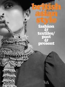 British Asian Style (Fashion & Textiles/Past & Present) by Christopher Breward, Philip Crang, Rosemary Crill, 9781851776191