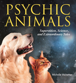 Psychic Animals (Superstition, Science and Extraordinary Tales) by Michelle Waitzman, 9781784289133