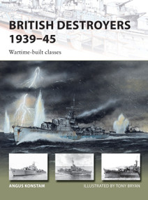 British Destroyers 1939-45 (Wartime-built classes) by Angus Konstam, Tony Bryan, 9781472825803