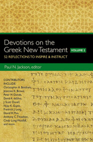 Devotions on the Greek New Testament, Volume Two (52 Reflections to Inspire and   Instruct) by Paul Norman Jackson, 9780310529354