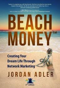 Beach Money (Creating Your Dream Life Through Network Marketing) by Jordan Adler, 9781628654493