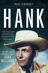 Hank (The Short Life and Long Country Road of Hank Williams) - 9781631493379 by Mark Ribowsky, 9781631493379