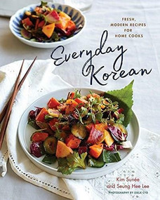 Everyday Korean (Fresh, Modern Recipes for Home Cooks) by Kim Sunée, Seung Hee Lee, 9781682681145