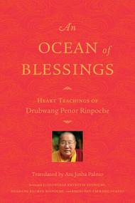 An Ocean of Blessings (Heart Teachings of Drubwang Penor Rinpoche) by Penor Rinpoche, Ani Jinba Palmo, 9781559394697
