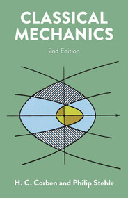 Classical Mechanics (2nd Edition) by H.C. Corben, Philip Stehle, 9780486680637