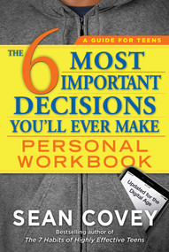 The 6 Most Important Decisions You'll Ever Make Personal Workbook (Updated for the Digital Age) by Sean Covey, 9781501157141
