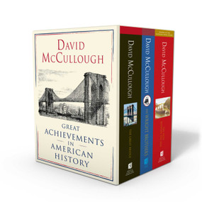 David McCullough: Great Achievements in American History (The Great Bridge, The Path Between the Seas, and The Wright Brothers) by David McCullough, 9781501189074