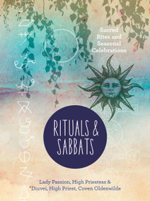 Rituals & Sabbats (Sacred Rites and Seasonal Celebrations) by Lady Passion, *Diuvei, 9781454926771