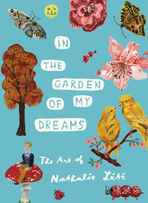 In the Garden of My Dreams (The Art of Nathalie Lété) by Nathalie Lété, John Derian, 9781579657215