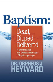 Baptism (Dead, Dipped, Delivered) by Orpheus J. Heyward, 9781543915006