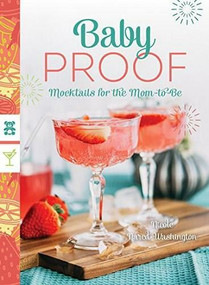 Baby Proof (Mocktails for the Mom-to-Be) by Nicole Nared-Washington, 9781682681541