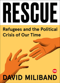 Rescue (Refugees and the Political Crisis of Our Time) by David Miliband, 9781501154393