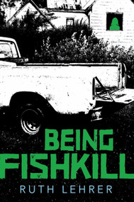 Being Fishkill by Ruth Lehrer, 9780763684426