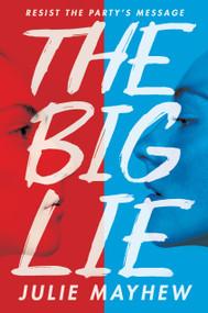 The Big Lie by Julie Mayhew, 9780763691257