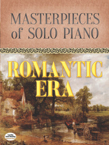 Masterpieces of Solo Piano (Romantic Era) by Frédéric Chopin, Franz Liszt, Serge Rachmaninoff, Robert Schumann, 9780486820217