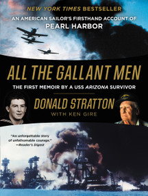 All the Gallant Men (An American Sailor's Firsthand Account of Pearl Harbor) by Donald Stratton, Ken Gire, 9780062645364