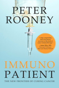 Immunopatient (The New Frontier of Curing Cancer) by Peter Rooney, 9781578267149