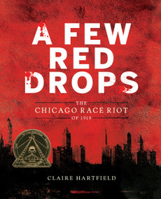 A Few Red Drops (The Chicago Race Riot of 1919) by Claire Hartfield, 9780544785137