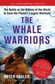 The Whale Warriors (The Battle at the Bottom of the World to Save the Planet's Largest Mammals) - 9781501193767 by Peter Heller, 9781501193767