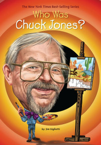 Who Was Chuck Jones? by Jim Gigliotti, Who HQ, John Hinderliter, 9780448488578