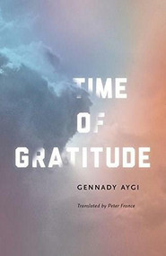 Time of Gratitude by Gennady Aygi, Peter France, 9780811227193