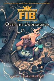 The Unbelievable FIB 2 (Over the Underworld) - 9781616207472 by Adam Shaughnessy, 9781616207472