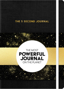 The 5 Second Journal (The Best Daily Journal and Fastest Way to Slow Down, Power Up, and Get Sh*t Done) by Mel  Robbins, 9781682617229