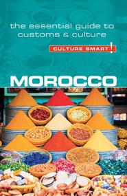 Morocco - Culture Smart! (The Essential Guide to Customs & Culture) by Jillian York, Culture Smart!, 9781857338713
