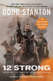 12 Strong (The Declassified True Story of the Horse Soldiers) by Doug Stanton, 9781501178511