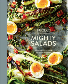 Food52 Mighty Salads (60 New Ways to Turn Salad into Dinner [A Cookbook]) by Editors of Food52, Amanda Hesser, Merrill Stubbs, 9780399578045