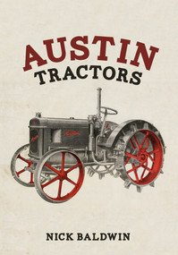 Austin Tractors by Nick Baldwin, 9781445668284