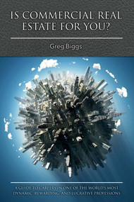 Is Commercial Real Estate for You? by Greg Biggs, 9781543907063