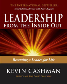 Leadership from the Inside Out (Becoming a Leader for Life) by Kevin Cashman, 9781523094356