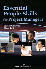 Essential People Skills for Project Managers by Steven W. Flannes, Ginger Levin, 9781567261684