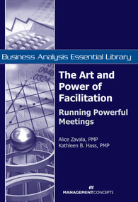 The Art and Power of Facilitation (Running Powerful Meetings) by Alice Zavala, Kathleen B. Hass, 9781567262124
